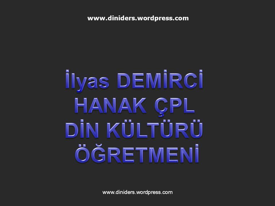İlyas DEMİRCİ HANAK ÇPL DİN KÜLTÜRÜ ÖĞRETMENİ