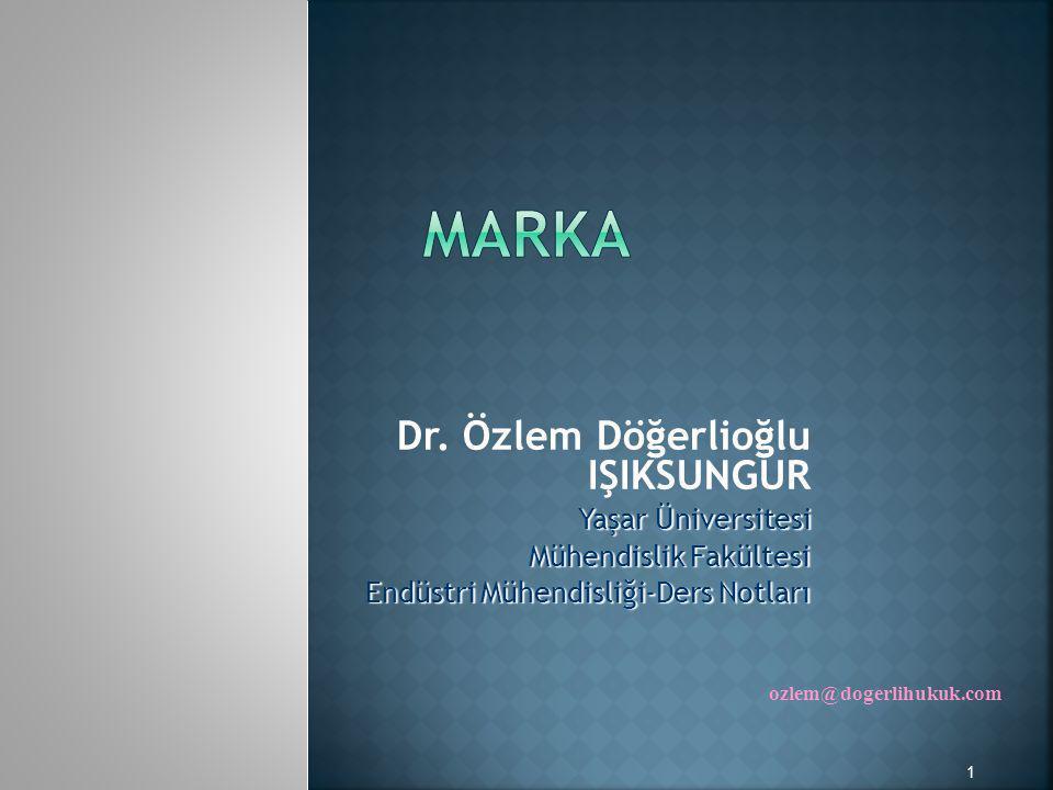 Marka ozlem@dogerlihukuk.com Dr. Özlem Döğerlioğlu IŞIKSUNGUR