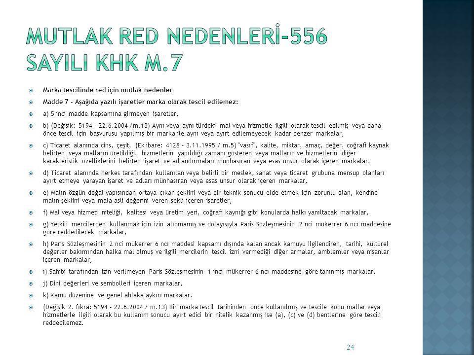 MUTLAK RED NEDENLERİ-556 sayILI KHK m.7