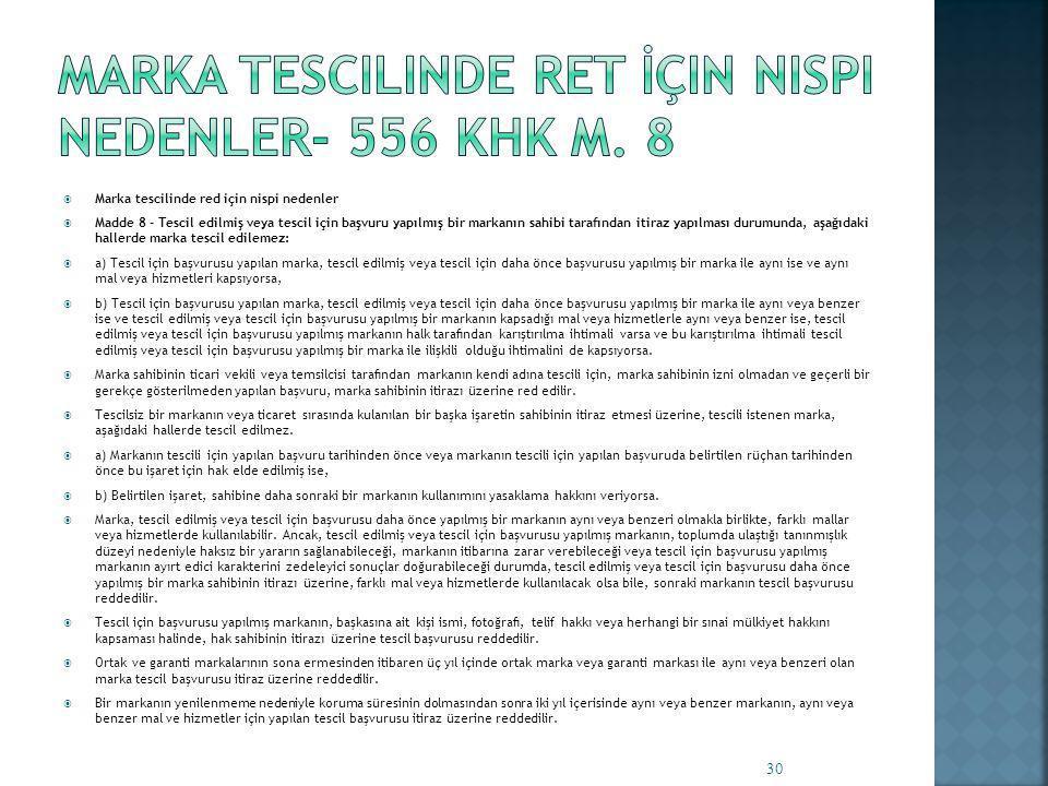 Marka Tescilinde Ret İçin Nispi Nedenler- 556 KHK m. 8