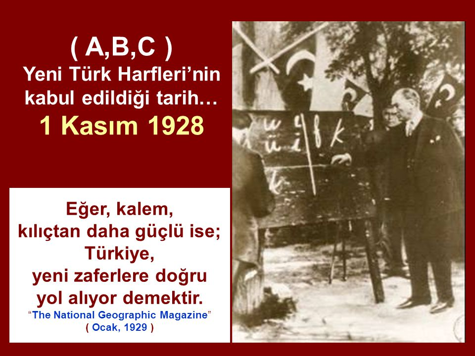 ( A,B,C ) Yeni Türk Harfleri'nin kabul edildiği tarih… 1 Kasım 1928