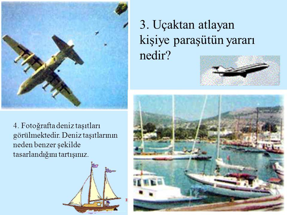 3. Uçaktan atlayan kişiye paraşütün yararı nedir