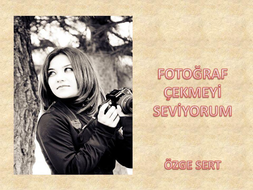 FOTOĞRAF ÇEKMEYİ SEVİYORUM