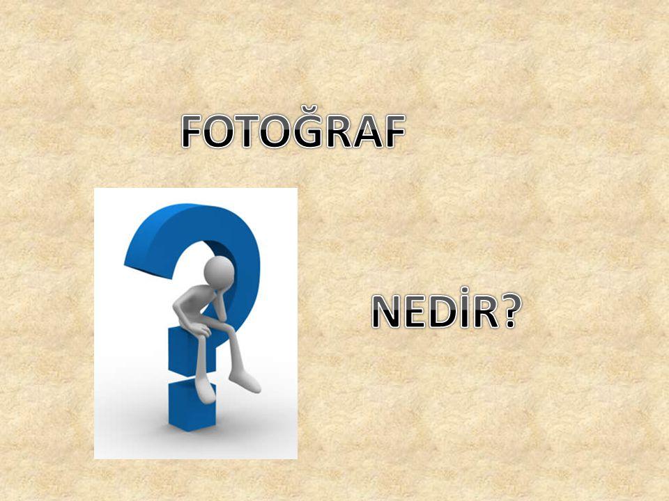 FOTOĞRAF NEDİR