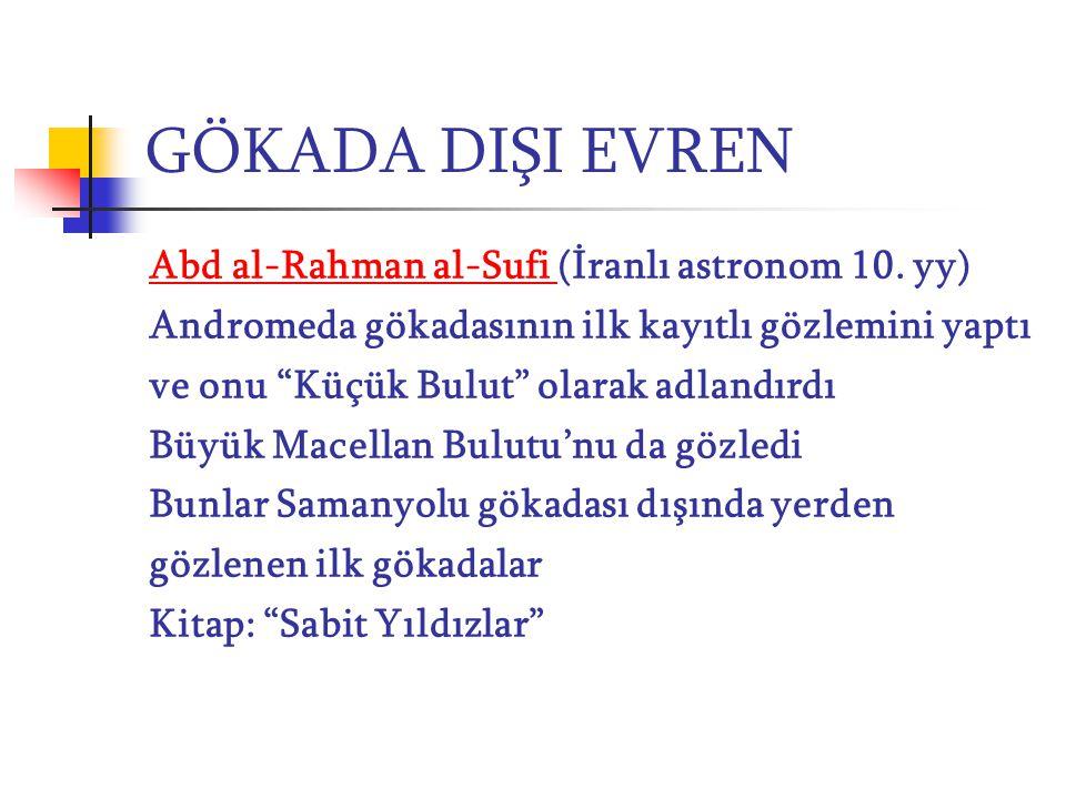 GÖKADA DIŞI EVREN Abd al-Rahman al-Sufi (İranlı astronom 10. yy)