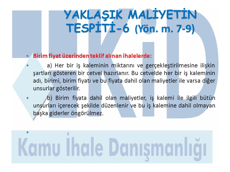 YAKLAŞIK MALİYETİN TESPİTİ-6 (Yön. m. 7-9)