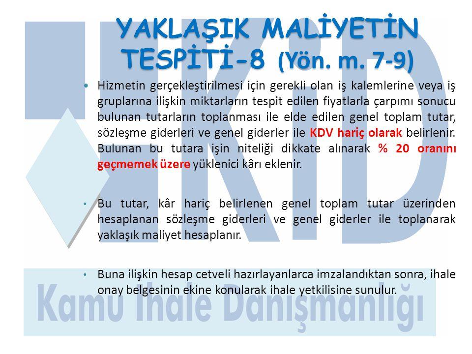 YAKLAŞIK MALİYETİN TESPİTİ-8 (Yön. m. 7-9)
