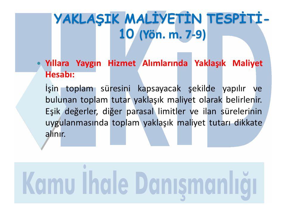 YAKLAŞIK MALİYETİN TESPİTİ-10 (Yön. m. 7-9)