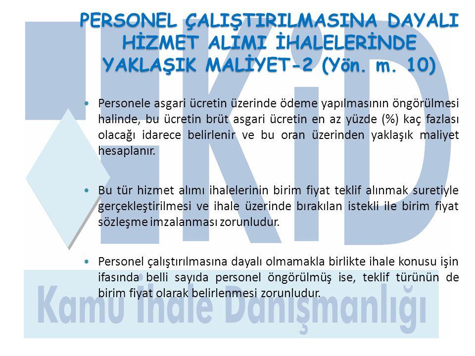 PERSONEL ÇALIŞTIRILMASINA DAYALI HİZMET ALIMI İHALELERİNDE YAKLAŞIK MALİYET-2 (Yön. m. 10)
