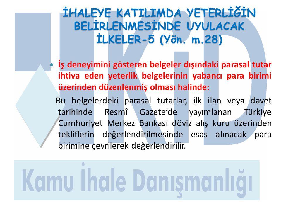 İHALEYE KATILIMDA YETERLİĞİN BELİRLENMESİNDE UYULACAK İLKELER-5 (Yön. m.28)