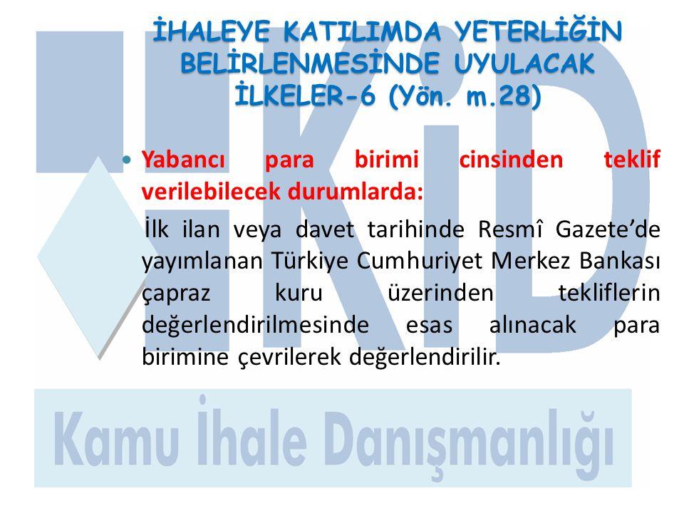 İHALEYE KATILIMDA YETERLİĞİN BELİRLENMESİNDE UYULACAK İLKELER-6 (Yön. m.28)