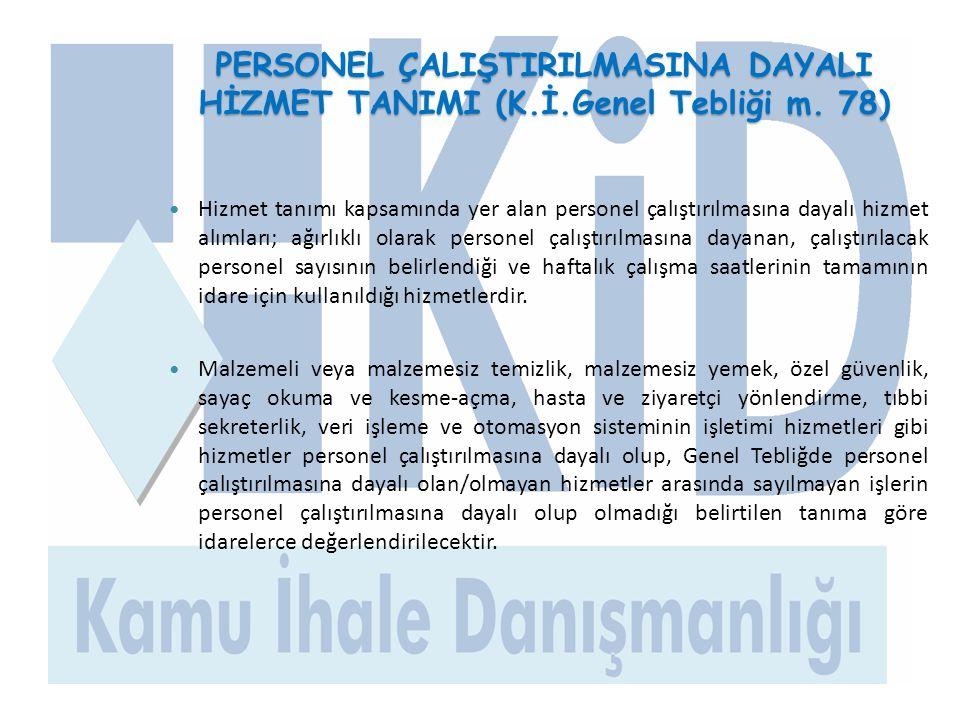 PERSONEL ÇALIŞTIRILMASINA DAYALI HİZMET TANIMI (K. İ. Genel Tebliği m