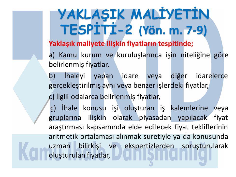 YAKLAŞIK MALİYETİN TESPİTİ-2 (Yön. m. 7-9)