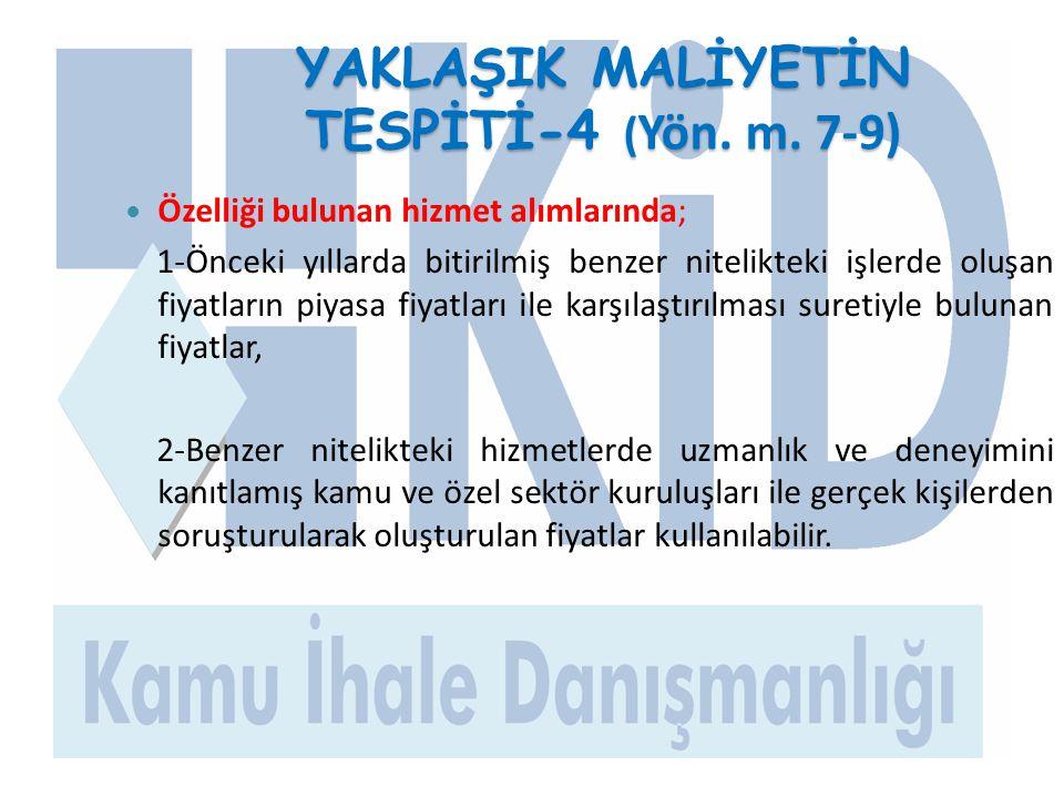 YAKLAŞIK MALİYETİN TESPİTİ-4 (Yön. m. 7-9)