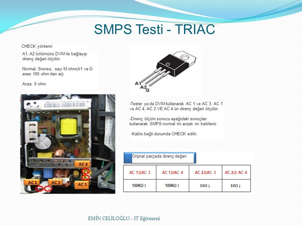 SMPS Testi - TRIAC EMİN CELİLOĞLU - IT Eğitmeni CHECK yöntemi