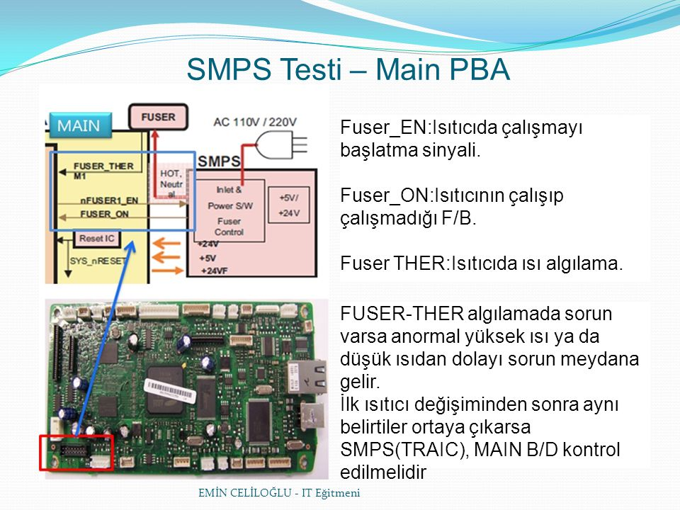 SMPS Testi – Main PBA Fuser_EN:Isıtıcıda çalışmayı başlatma sinyali.