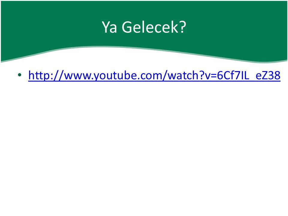 Ya Gelecek http://www.youtube.com/watch v=6Cf7IL_eZ38