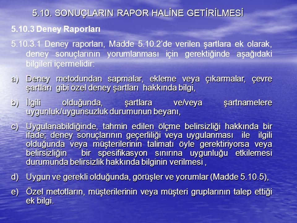 5.10. SONUÇLARIN RAPOR HALİNE GETİRİLMESİ