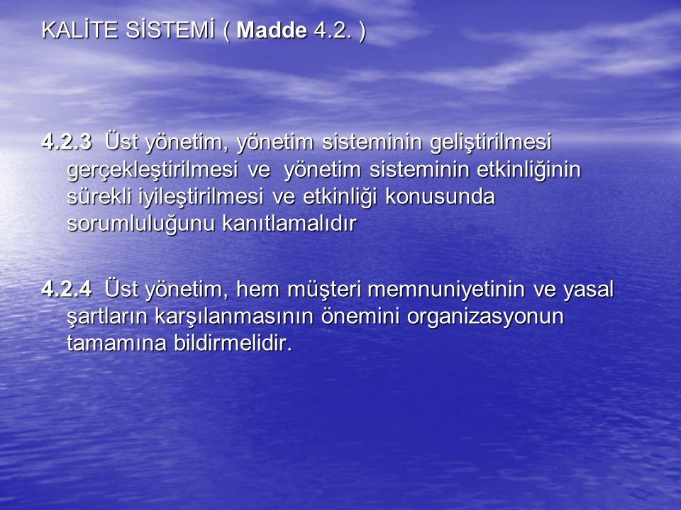 KALİTE SİSTEMİ ( Madde 4.2. )