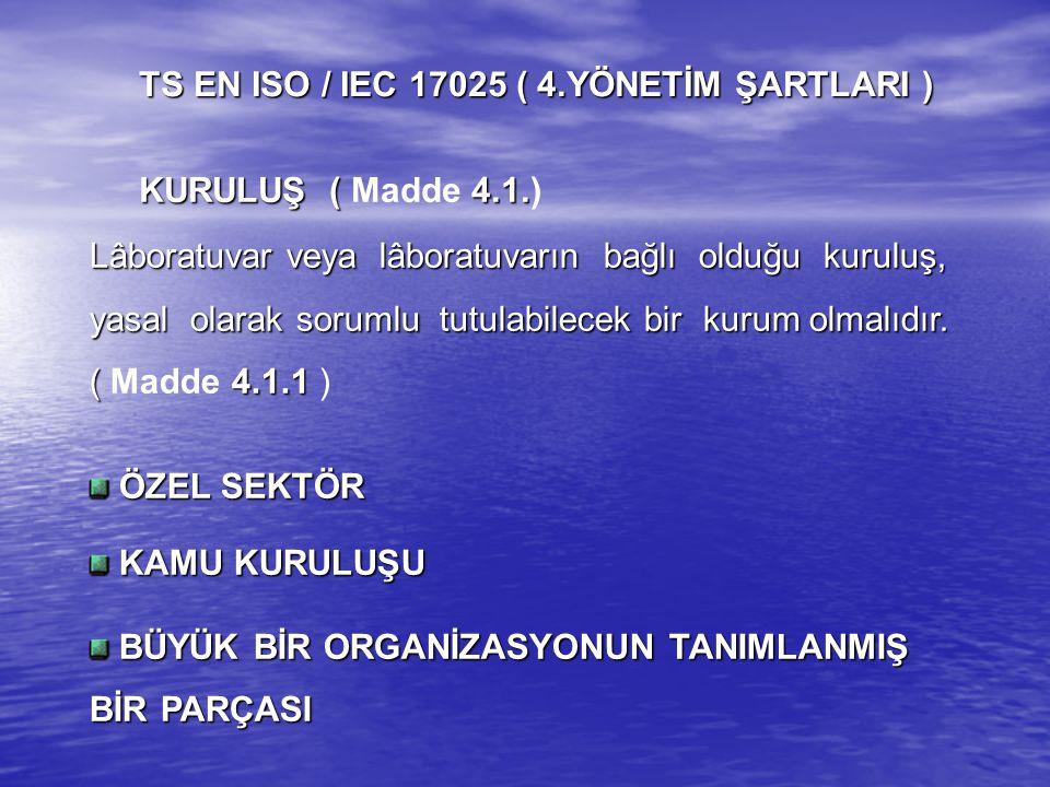 TS EN ISO / IEC 17025 ( 4.YÖNETİM ŞARTLARI )