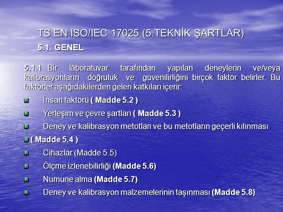 TS EN ISO/IEC 17025 (5.TEKNİK ŞARTLAR)