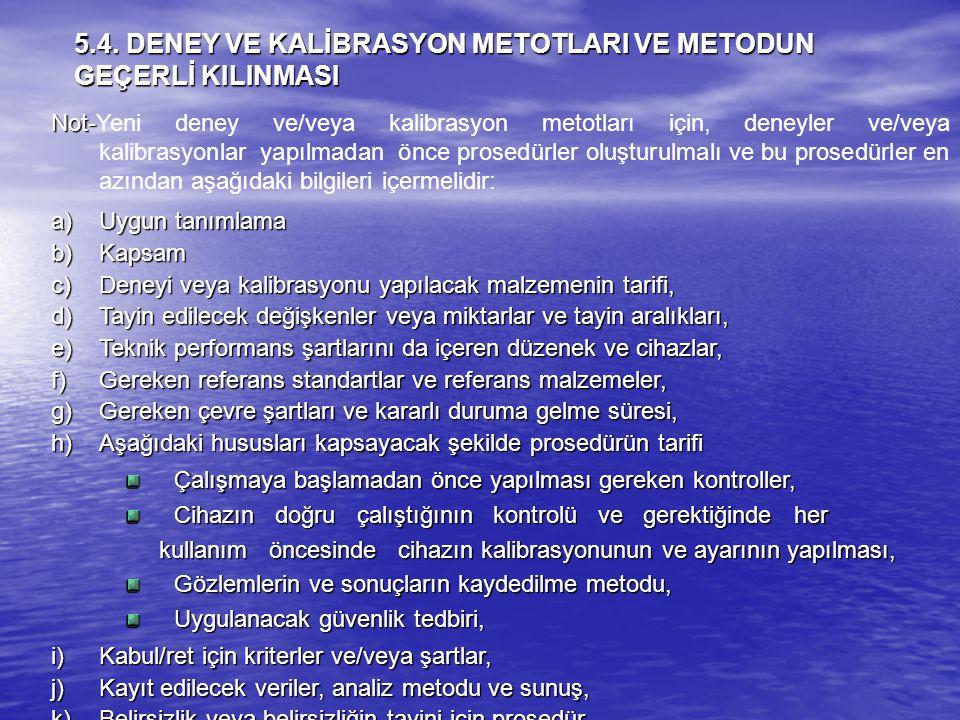 5.4. DENEY VE KALİBRASYON METOTLARI VE METODUN GEÇERLİ KILINMASI