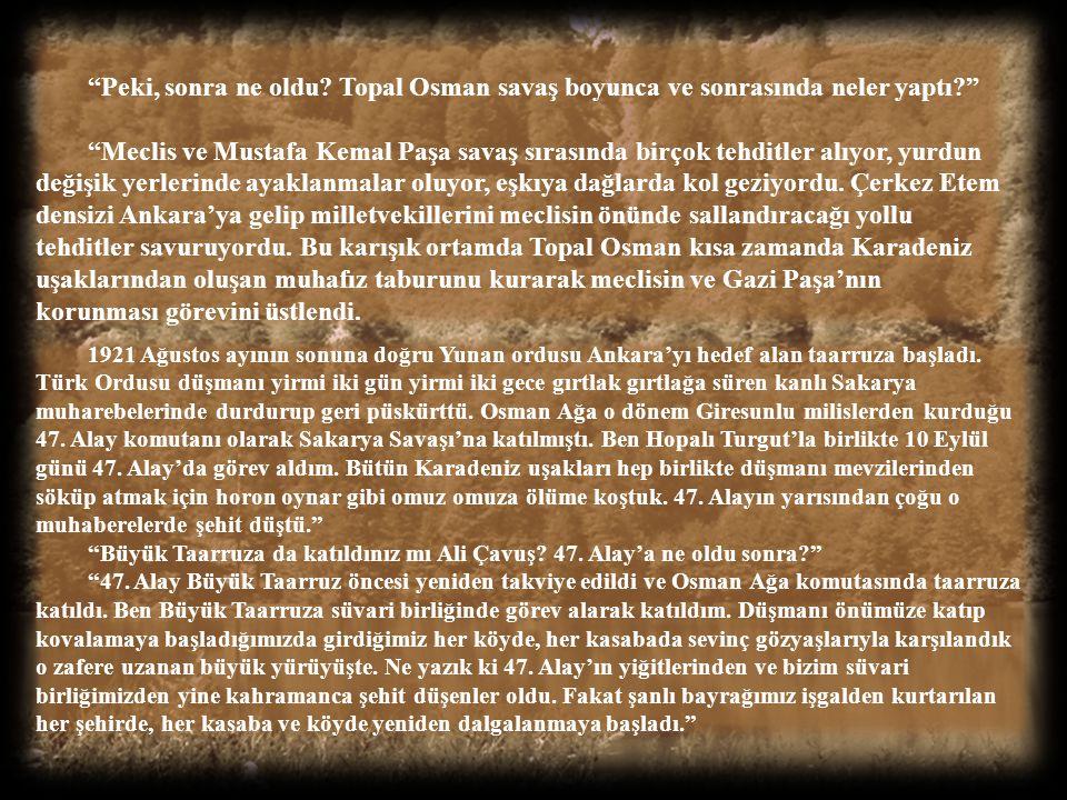 Peki, sonra ne oldu Topal Osman savaş boyunca ve sonrasında neler yaptı