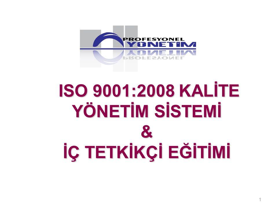 ISO 9001:2008 KALİTE YÖNETİM SİSTEMİ & İÇ TETKİKÇİ EĞİTİMİ
