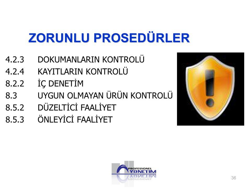ZORUNLU PROSEDÜRLER 4.2.3 DOKUMANLARIN KONTROLÜ