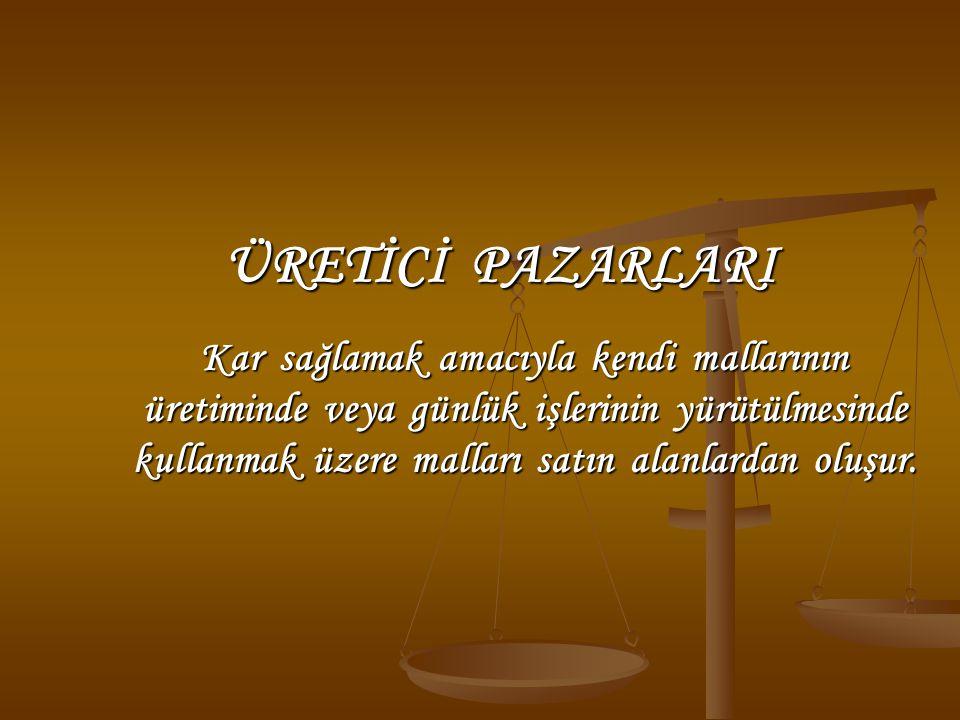 ÜRETİCİ PAZARLARI