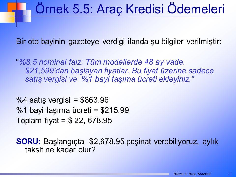 Örnek 5.5: Araç Kredisi Ödemeleri