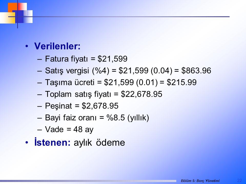 Verilenler: İstenen: aylık ödeme Fatura fiyatı = $21,599