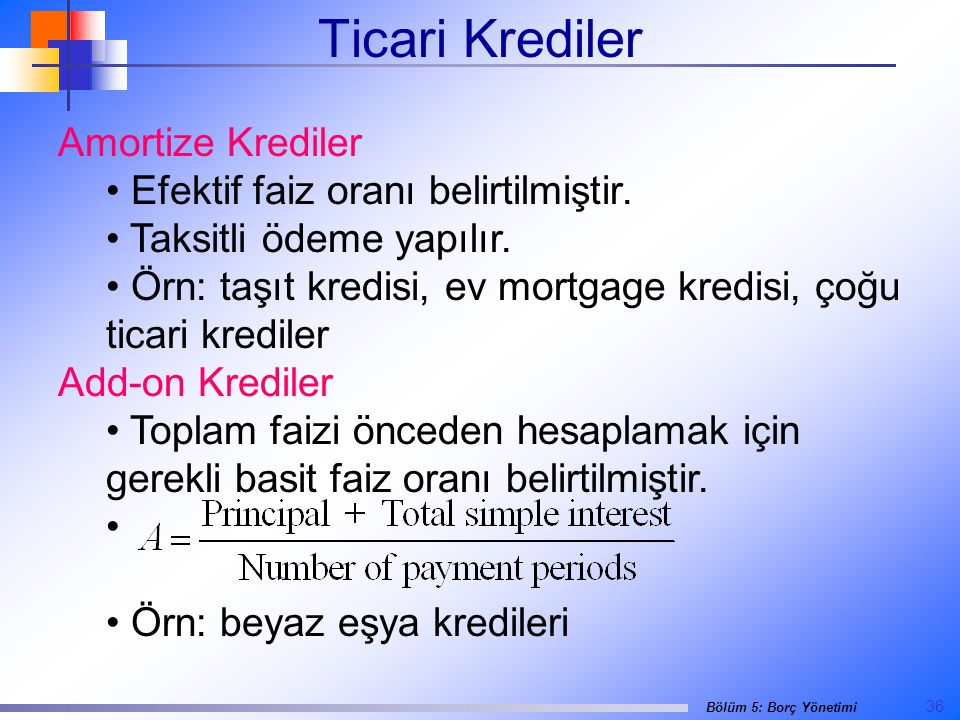 Ticari Krediler Amortize Krediler Efektif faiz oranı belirtilmiştir.