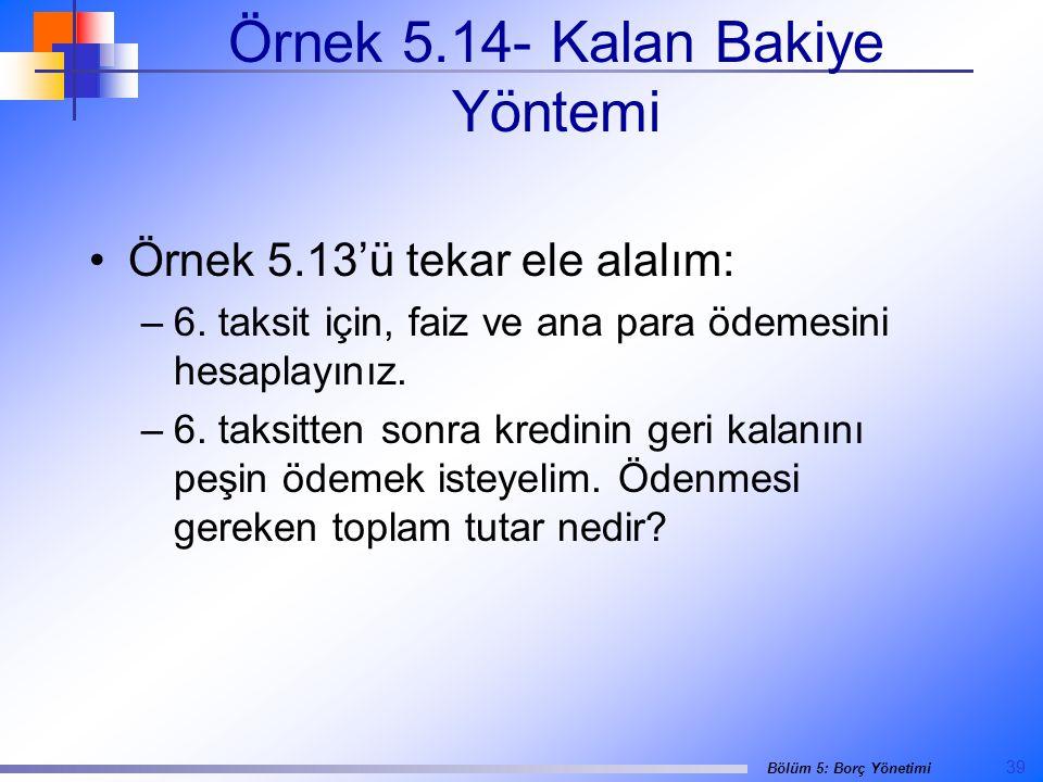 Örnek 5.14- Kalan Bakiye Yöntemi