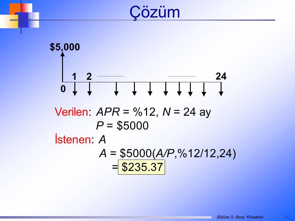 Çözüm Verilen: APR = %12, N = 24 ay P = $5000 İstenen: A