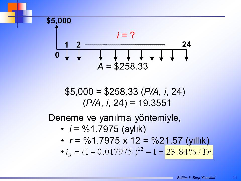 Deneme ve yanılma yöntemiyle, i = %1.7975 (aylık)