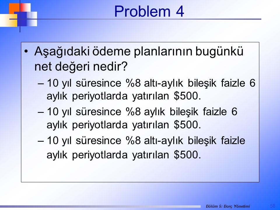 Problem 4 Aşağıdaki ödeme planlarının bugünkü net değeri nedir