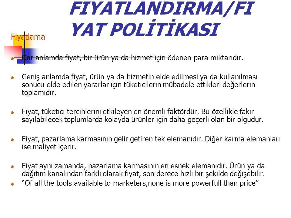 FİYATLANDIRMA/FİYAT POLİTİKASI