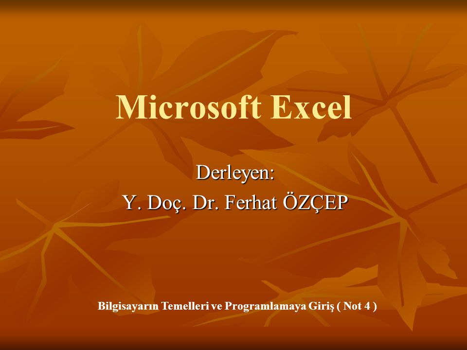 Derleyen: Y. Doç. Dr. Ferhat ÖZÇEP
