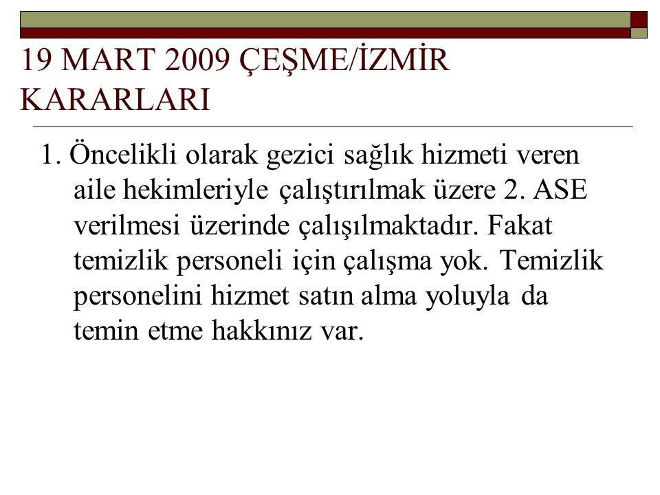 19 MART 2009 ÇEŞME/İZMİR KARARLARI