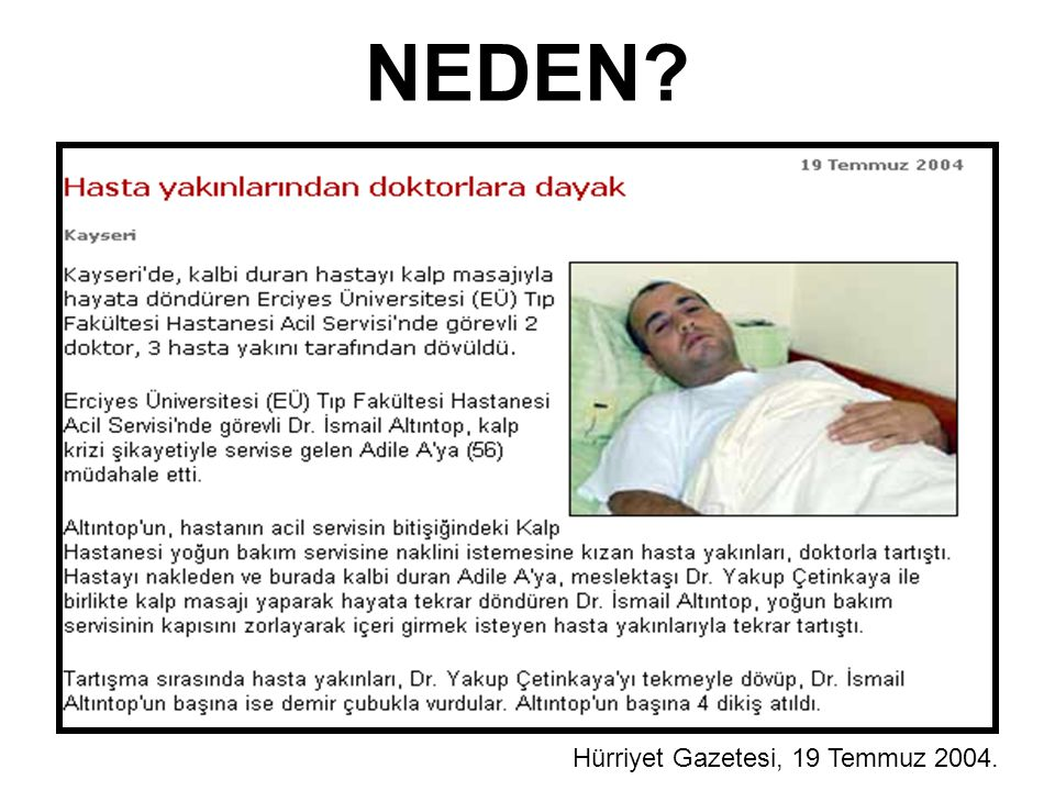 NEDEN Hürriyet Gazetesi, 19 Temmuz 2004.