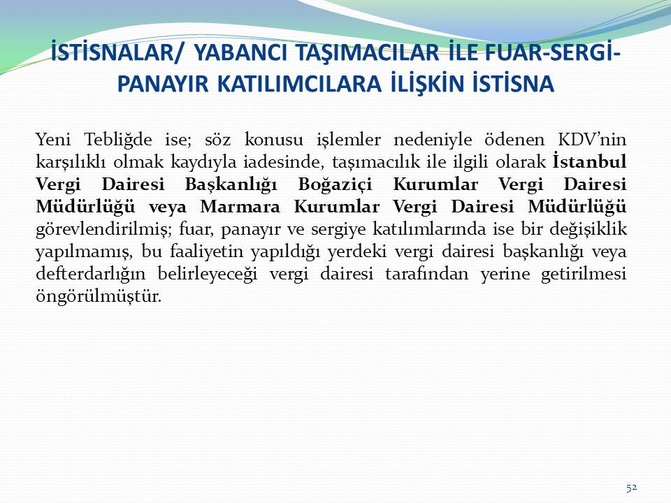 İSTİSNALAR/ YABANCI TAŞIMACILAR İLE FUAR-SERGİ-PANAYIR KATILIMCILARA İLİŞKİN İSTİSNA