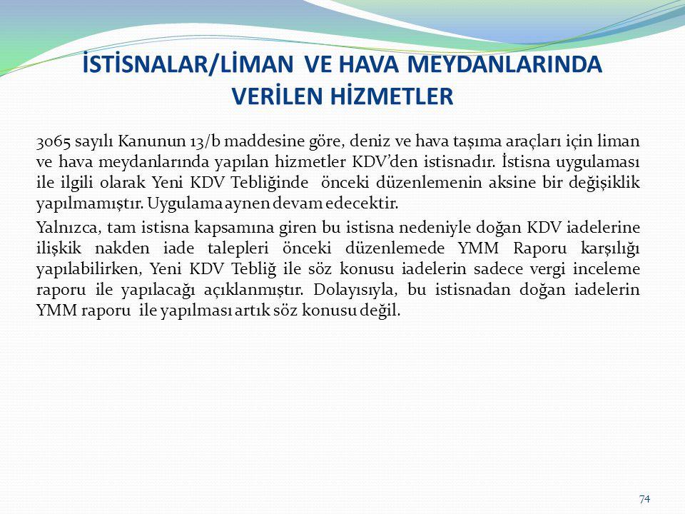 İSTİSNALAR/LİMAN VE HAVA MEYDANLARINDA VERİLEN HİZMETLER