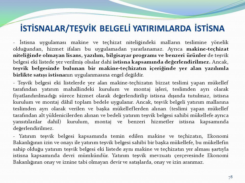İSTİSNALAR/TEŞVİK BELGELİ YATIRIMLARDA İSTİSNA