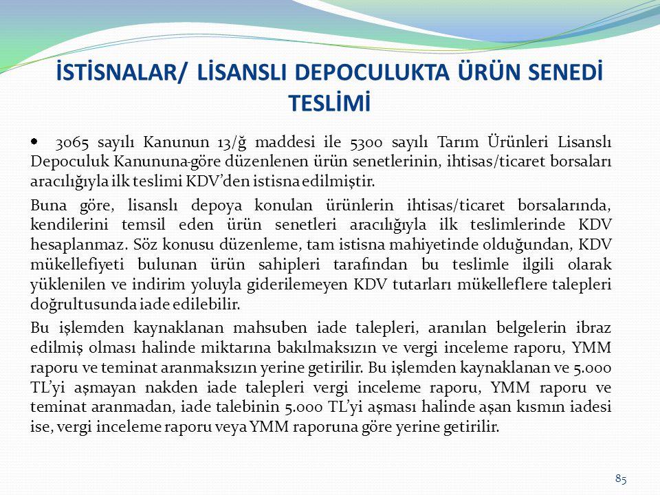 İSTİSNALAR/ LİSANSLI DEPOCULUKTA ÜRÜN SENEDİ TESLİMİ