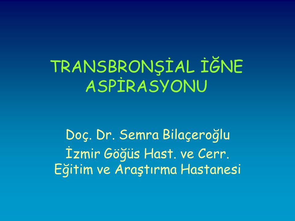 TRANSBRONŞİAL İĞNE ASPİRASYONU