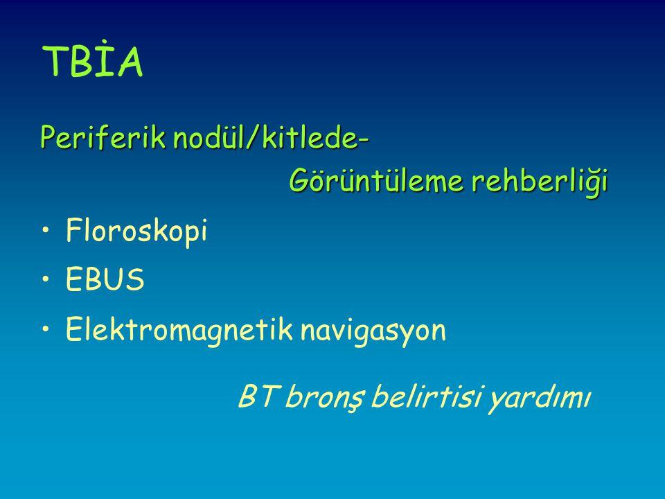 TBİA Periferik nodül/kitlede- Görüntüleme rehberliği Floroskopi EBUS