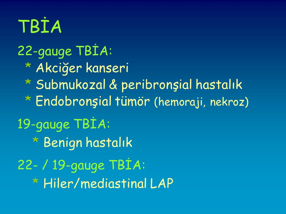 TBİA 22-gauge TBİA: * Akciğer kanseri