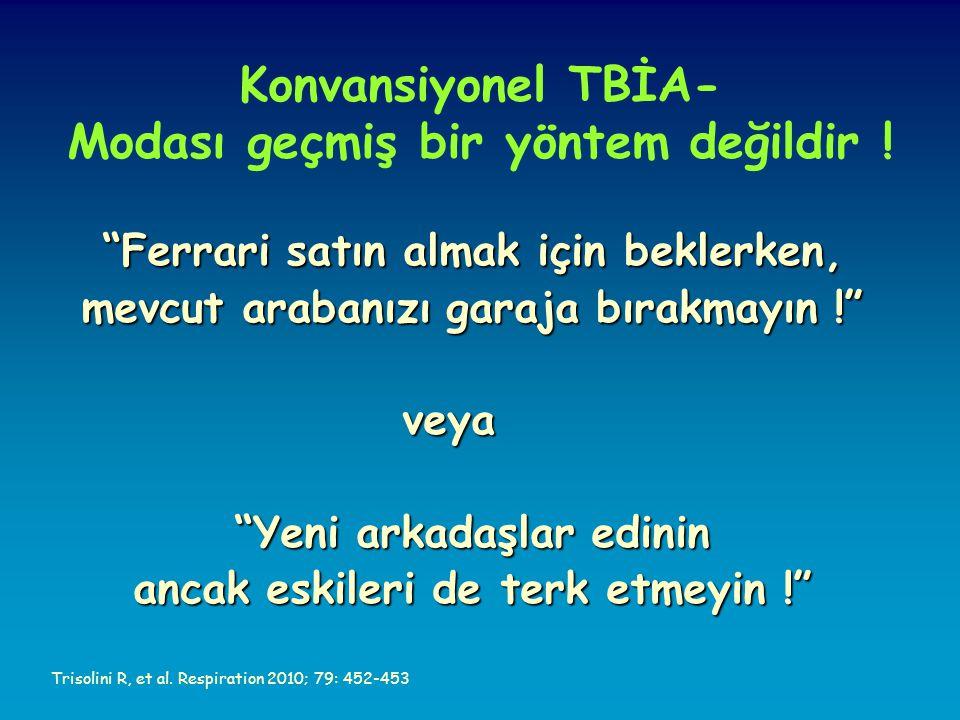 Konvansiyonel TBİA- Modası geçmiş bir yöntem değildir !