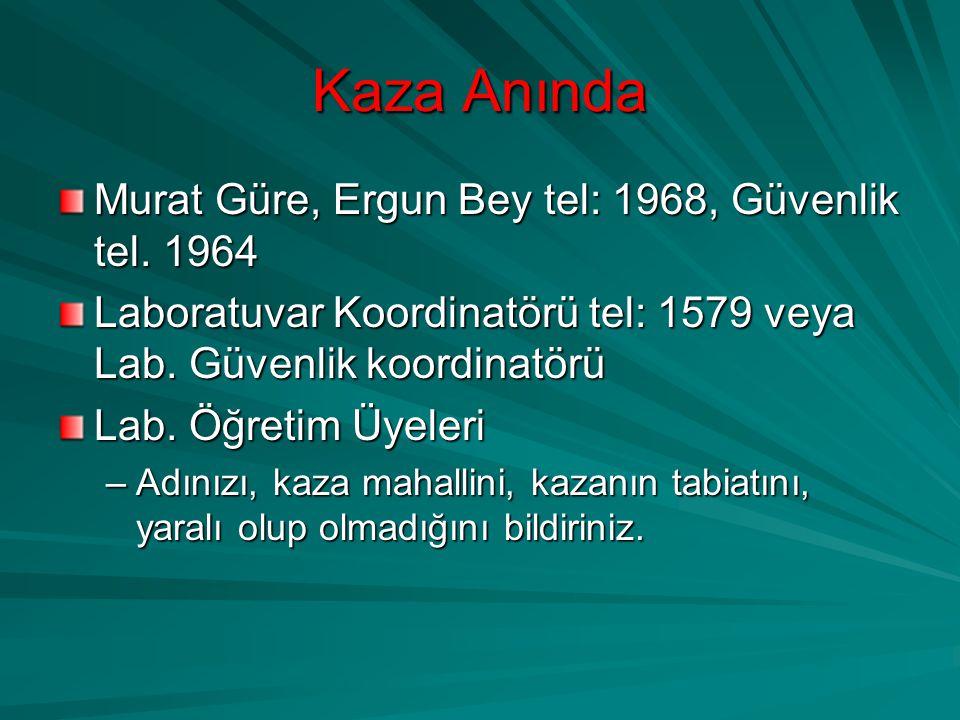 Kaza Anında Murat Güre, Ergun Bey tel: 1968, Güvenlik tel. 1964